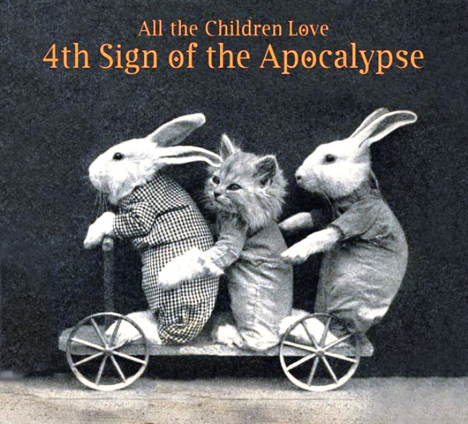 4th Sign Of The Apocalypse ‎- All The Children Love