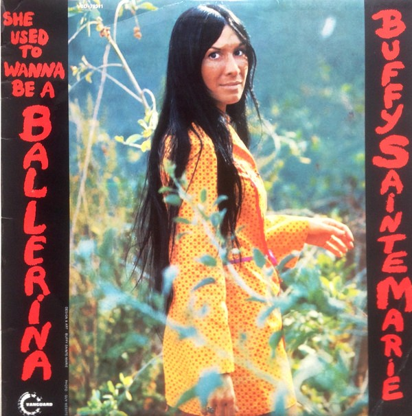 Buffy Sainte-Marie ‎- She Used To Wanna Be A Ballerina