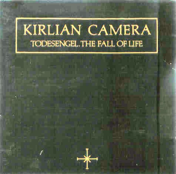 Kirlian Camera - The Fall Of Life