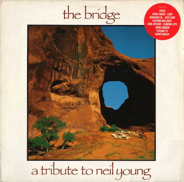 Nick Cave - The Bridge A Tribute To Neil Young