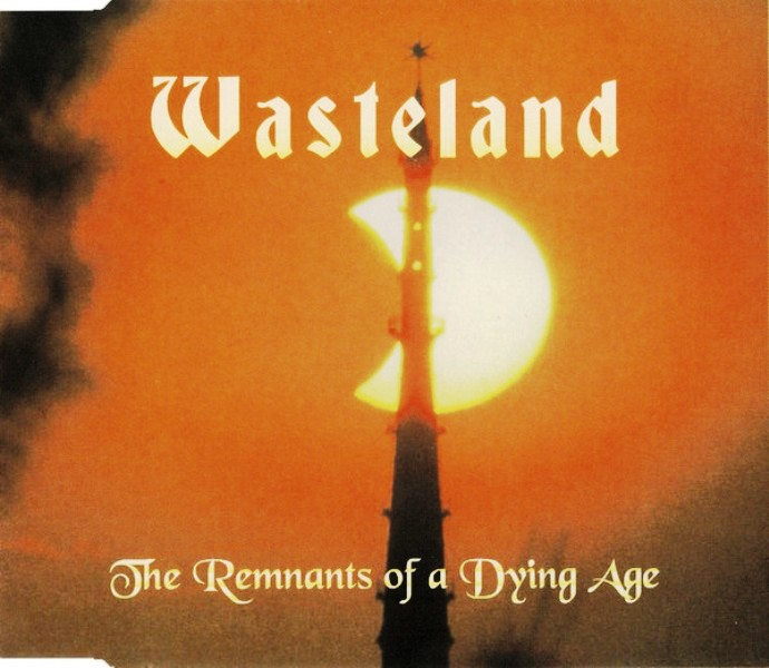 Wasteland - The Remnants Of A Dying Age