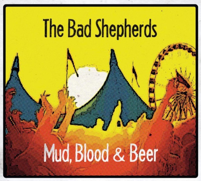 Bad Shepherds ‎- Mud, Blood & Beer