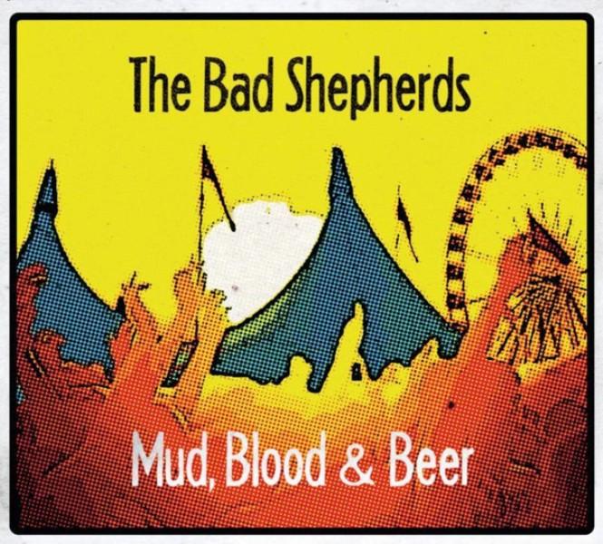 Bad Shepherds - Mud, Blood & Beer