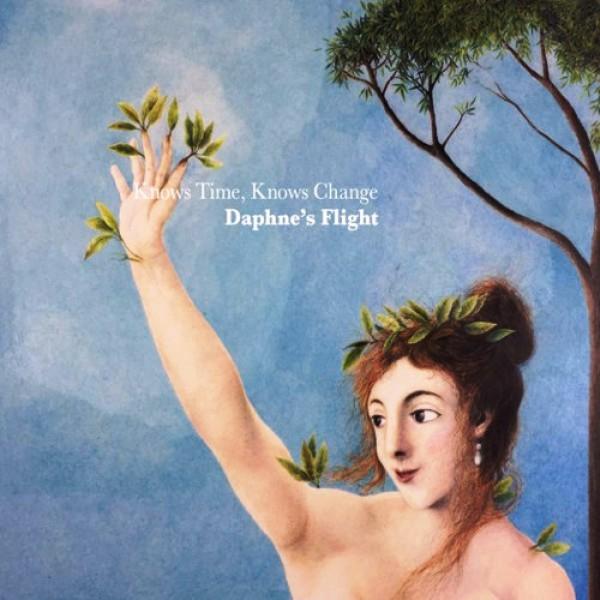 Daphne's Flight - Knows Time, Knows Change