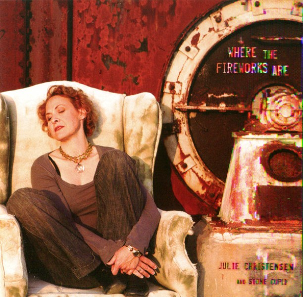 Julie Christensen & Stone Cupid - Where The Fireworks Are