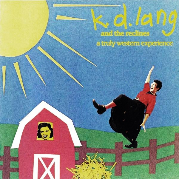 k.d. lang & The Reclines - A Truly Western Experience