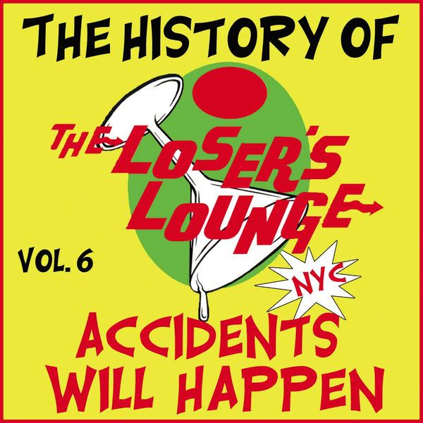 Loser's Lounge - Vol.6 Accidents Will Happen