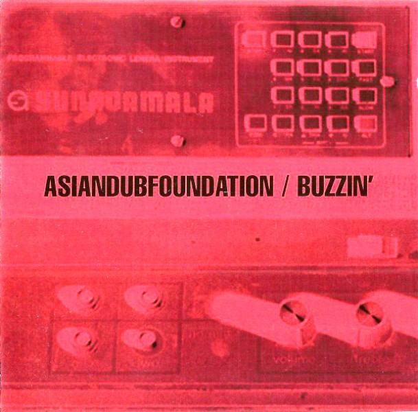 Asian Dub Foundation - Buzzin'
