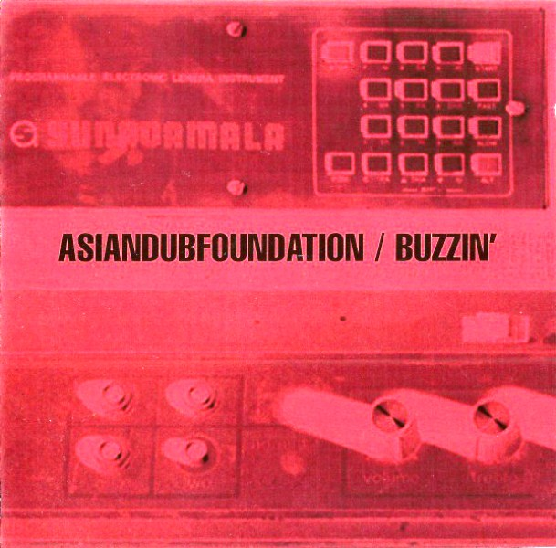 Asian Dub Foundation - Buzzin'