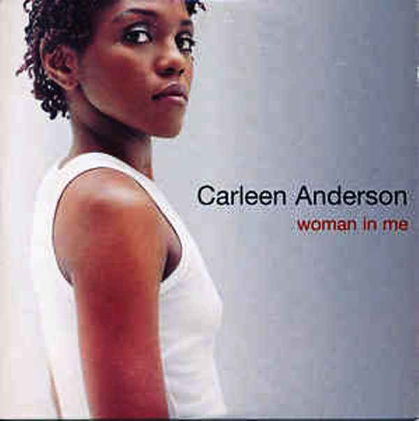 Carleen Anderson - Woman In Me