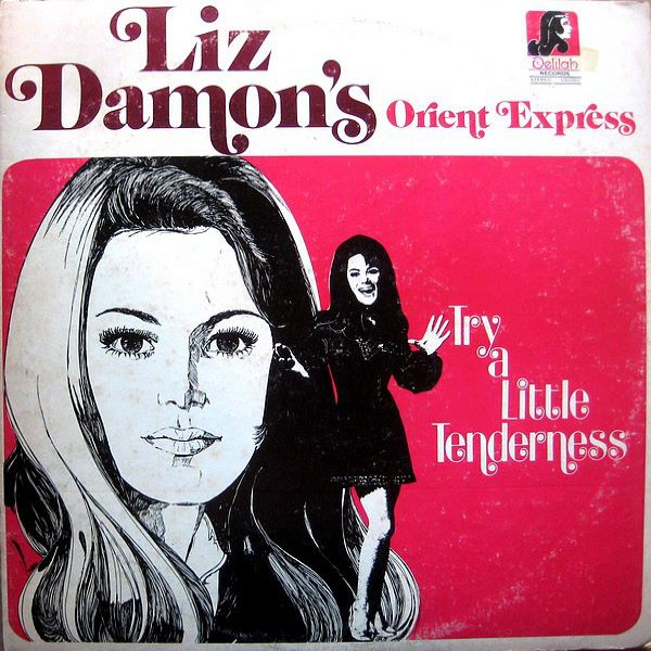 Liz Damon's Orient Express ‎- Try A Little Tenderness